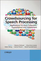 Crowdsourcing for Speech Processing:...