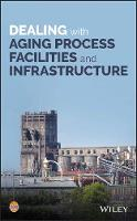 Dealing with Aging Process Facilities...
