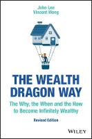 The Wealth Dragon Way: The Why, the...