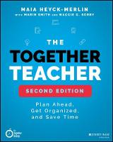 The Together Teacher: Plan Ahead, Get...