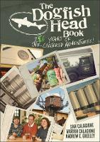 The Dogfish Head Book: 25 Years of...