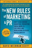 The New Rules of Marketing and PR: ...