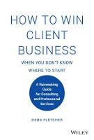 How to Win Client Business When You...