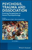 Psychosis, Trauma and Dissociation:...