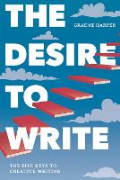 The Desire to Write: The Five Keys to...