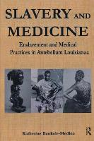 Slavery and Medicine: Enslavement and...