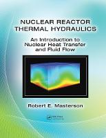 Nuclear Reactor Thermal Hydraulics: ...