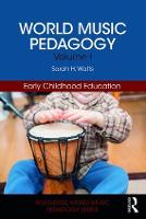 World Music Pedagogy, Volume I: Early...
