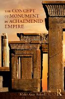 The Concept of Monument in Achaemenid...