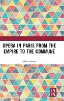 Opera in Paris from the Empire to the...