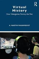 Virtual History: How Videogames...