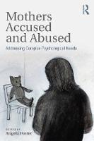 Mothers Accused and Abused: ...