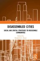 Disassembled Cities: Social and...