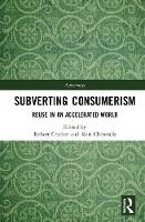 Subverting Consumerism: Reuse in an...