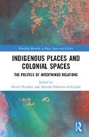 Indigenous Places and Colonial ...