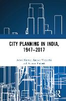 City Planning in India, 1947-2017