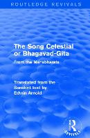 : The Song Celestial or Bhagavad-Gita...