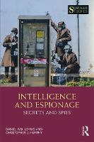 Intelligence and Espionage: Secrets...