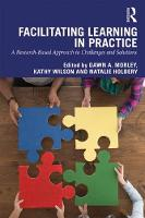 Facilitating Learning in Practice: a...
