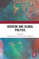 Heroism and Global Politics