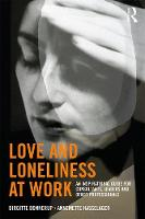 Love and Loneliness at Work: An...