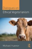 Dialogues on Ethical Vegetarianism