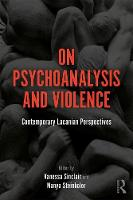 On Psychoanalysis and Violence:...