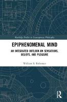 Epiphenomenal Mind: An Integrated...