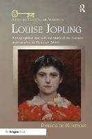 Louise Jopling: A Biographical and...