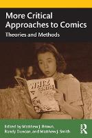 More Critical Approaches to Comics:...