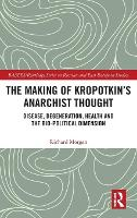 The Making or Kropotkin's Anarchist...