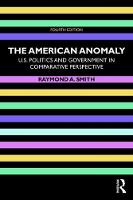 The American Anomaly: U.S. Politics...