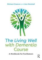 The Living Well with Dementia Course:...