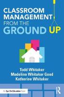 Classroom Management From the Ground Up