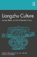 Liangzhu Culture: Society, Belief and...