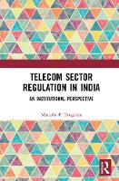 Telecom Sector Regulation in India: ...