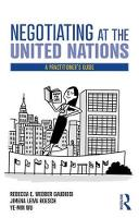Negotiating at the United Nations: A...