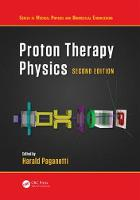 Proton Therapy Physics, Second Edition