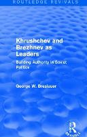 Khrushchev and Brezhnev as Leaders:...