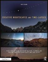 Creative Nightscapes and Time-Lapses:...