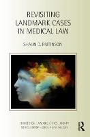 Revisiting Landmark Cases in Medical Law