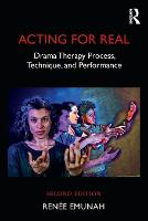 Acting For Real: Drama Therapy...