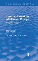 Land and Work in Mediaeval Europe:...