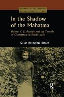 In the Shadow of the Mahatma: Bishop...