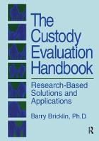 The Custody Evaluation Handbook:...