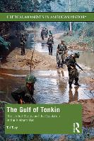 The Gulf of Tonkin: America and the...