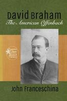 David Braham: The American Offenbach