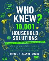 Who Knew? 10,001 Household Solutions:...