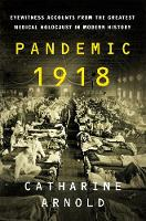 Pandemic 1918: Eyewitness Accounts...