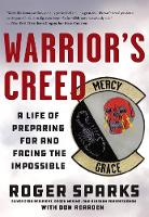 Warrior'S Creed: A Life of Preparing...